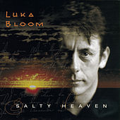Salty Heaven by Luka Bloom