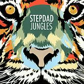 Play & Download Jungles by Stepdad | Napster