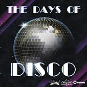 Play & Download The Days Of The Disco by Various Artists | Napster