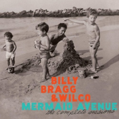 Play & Download Mermaid Avenue: The Complete Sessions by Billy Bragg | Napster