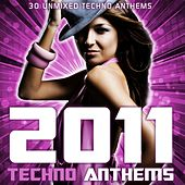 Play & Download 2011 Techno Anthems by Various Artists | Napster