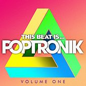 Play & Download This Beat Is POPTRONIK - Volume One by Various Artists | Napster