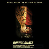 Play & Download Born to Skate - Music from the Motion Picture by Various Artists | Napster