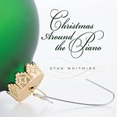 Christmas Around the Piano by Stan Whitmire
