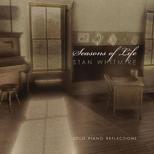 Play & Download Seasons of Life by Stan Whitmire | Napster