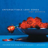 Play & Download Unforgettable Love Songs by Stan Whitmire | Napster