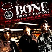 Bone Thugs for Life Live! by Bone Thugs-N-Harmony