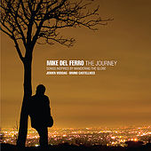 Play & Download The Journey - Songs inspired by wandering the globe by Mike Del Ferro | Napster