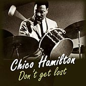 Don't Get Lost by Chico Hamilton