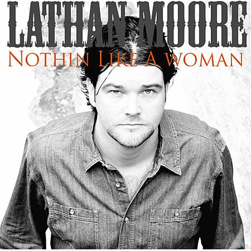 Play & Download Nothin Like a Woman - Single by Lathan Moore | Napster