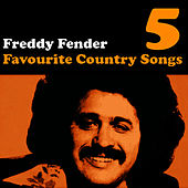 Play & Download Country Favourites Vol. 5 by Freddy Fender | Napster