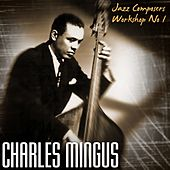 Play & Download Jazz Composers Workshop No 1 by Charles Mingus | Napster