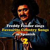 Play & Download Freddy Fender Sings Country Favourites in Spanish Vol. 2 by Freddy Fender | Napster