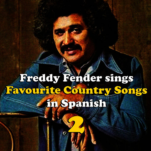 Freddy Fender Sings Country Favourites in Spanish Vol. 2 by Freddy Fender