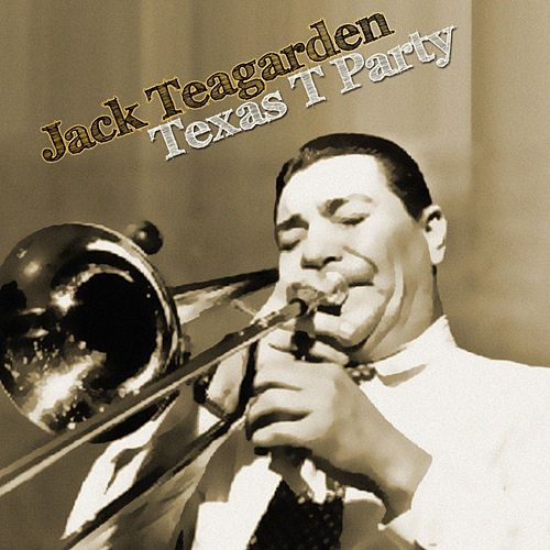 Play & Download Texas T Party by Jack Teagarden | Napster