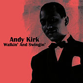 Play & Download Walkin' And Swingin' by Andy Kirk | Napster