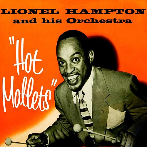 Play & Download Hot Mallets by Lionel Hampton | Napster