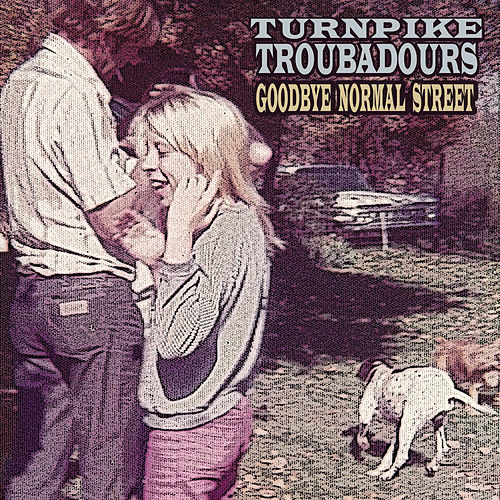 Goodbye Normal Street by Turnpike Troubadours