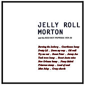 Play & Download Burning The Iceberg by Jelly Roll Morton | Napster