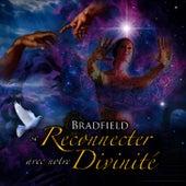 Play & Download Bradfield — Se Reconnecter avec notre Divinité by Anael | Napster