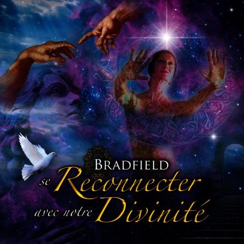 Bradfield — Se Reconnecter avec notre Divinité by Anael