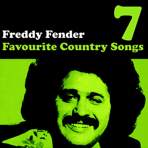 Play & Download Country Favourites Vol. 7 by Freddy Fender | Napster