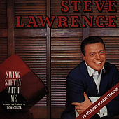 Play & Download Swing Softly with Me (Featuring Bonus Tracks) by Steve Lawrence | Napster