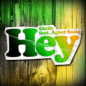 Play & Download Hey (feat. Agent Sasco) by Cecile | Napster