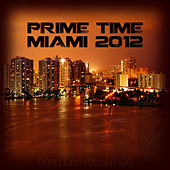 Prime Time Miami 2012 by Various Artists
