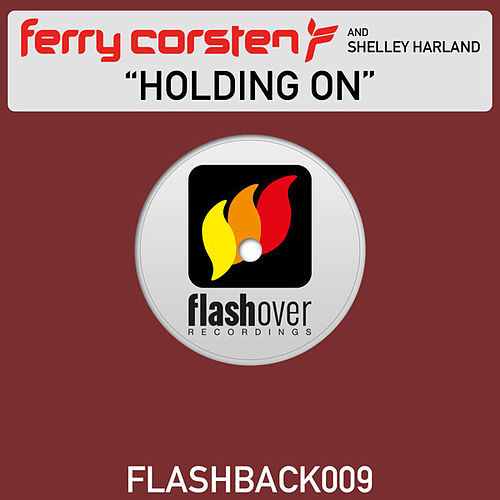 Play & Download Holding On by Ferry Corsten | Napster