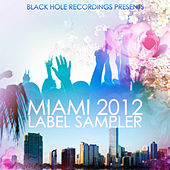 Black Hole Recordings presents Miami 2012 Label Sampler by Various Artists