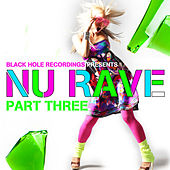 Play & Download Black Hole Recordings presents NU Rave part 3 by Various Artists | Napster