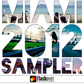 Flashover Recordings Miami 2012 Sampler by Various Artists