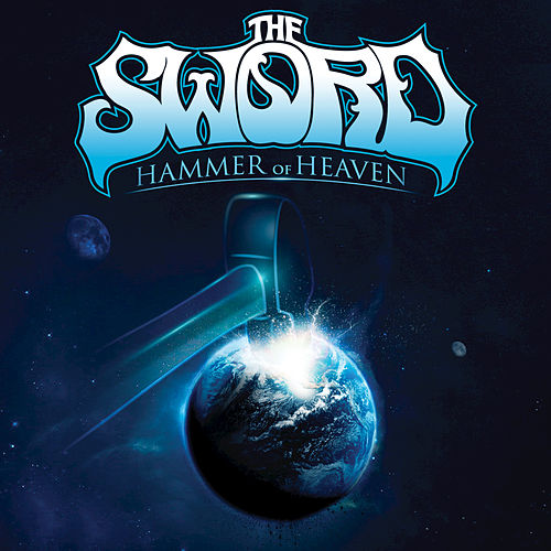 Play & Download Hammer of Heaven by The Sword | Napster
