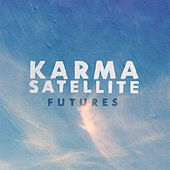 Karma Satellite by The Futures