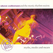 Myths, Modes & Means Live In Paris by Steve Coleman