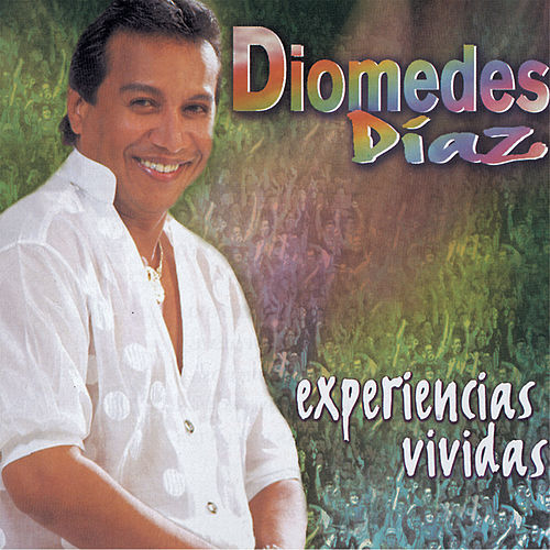 Play & Download Experiencias Vividas by Diomedes Diaz | Napster