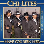Have You Seen Her by The Chi-Lites