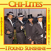 Play & Download I Found Sunshine by The Chi-Lites | Napster