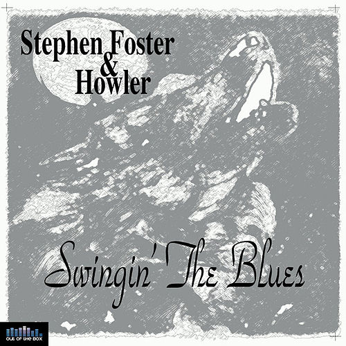 Play & Download Swingin' the Blues by Stephen Foster | Napster