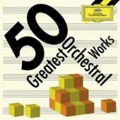 50 Greatest Orchestral Works von Various Artists
