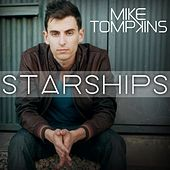 Play & Download Starships (feat. Johnny Reubonic) - Single by Mike Tompkins | Napster