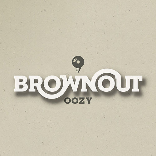 Play & Download Oozy by Brownout | Napster