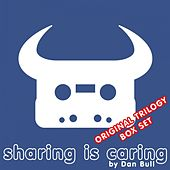 Play & Download Sharing Is Caring (Original Trilogy Box Set) by Dan Bull | Napster