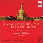 Ein barockes Festkonzert in der Frauenkirche by Various Artists