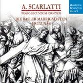 A. Scarlatti - St. John Passion von Fritz Näf