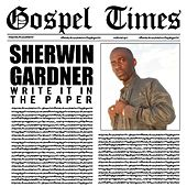 Write It in the Paper - Single by Sherwin Gardner