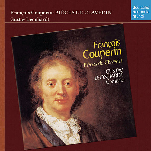 Couperin: Pieces de Clavecin by Gustav Leonhardt