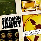 Play & Download Lost Tapes of the Altarsound by Solomon Jabby | Napster
