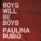 Play & Download Boys Will Be Boys by Paulina Rubio | Napster